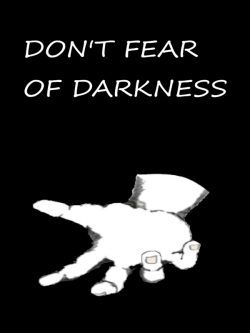 Don't Fear of Darkness