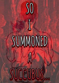 So I Summoned a Succubus…