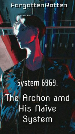 [BL] System 6969: The Archon And His Naive System