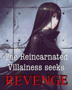 The Reincarnated Villainess Seeks Revenge