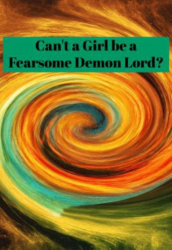 Can't a Girl be a Fearsome Demon Lord?