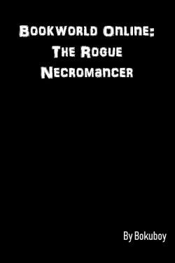 Bookworld Online: The Rogue Necromancer