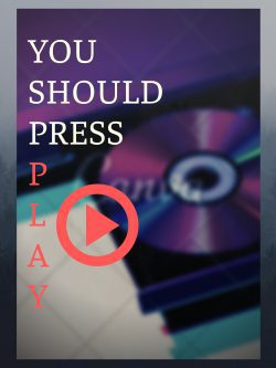 You Should Press Play