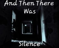 And Then There Was Silence