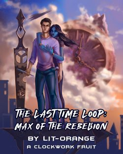 The Last Time Loop: Max of the Rebellion