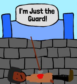 I'm Just the Guard!