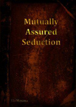 Mutually Assured Seduction