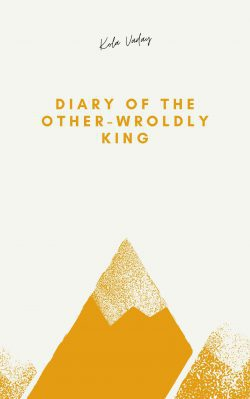 Diary of Other-Worldly King