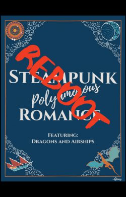 Steampunk Polyamorous Romance Featuring Airships and Dragons: Reboot