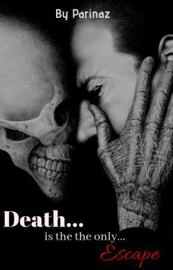 Death is the only escape