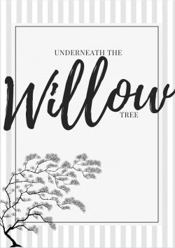 Underneath The Willow Tree