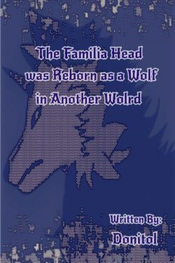 The Familia Head was Reborn as a Wolf in Another World